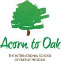 Acorn to Oak - The International School of Energy Medicine